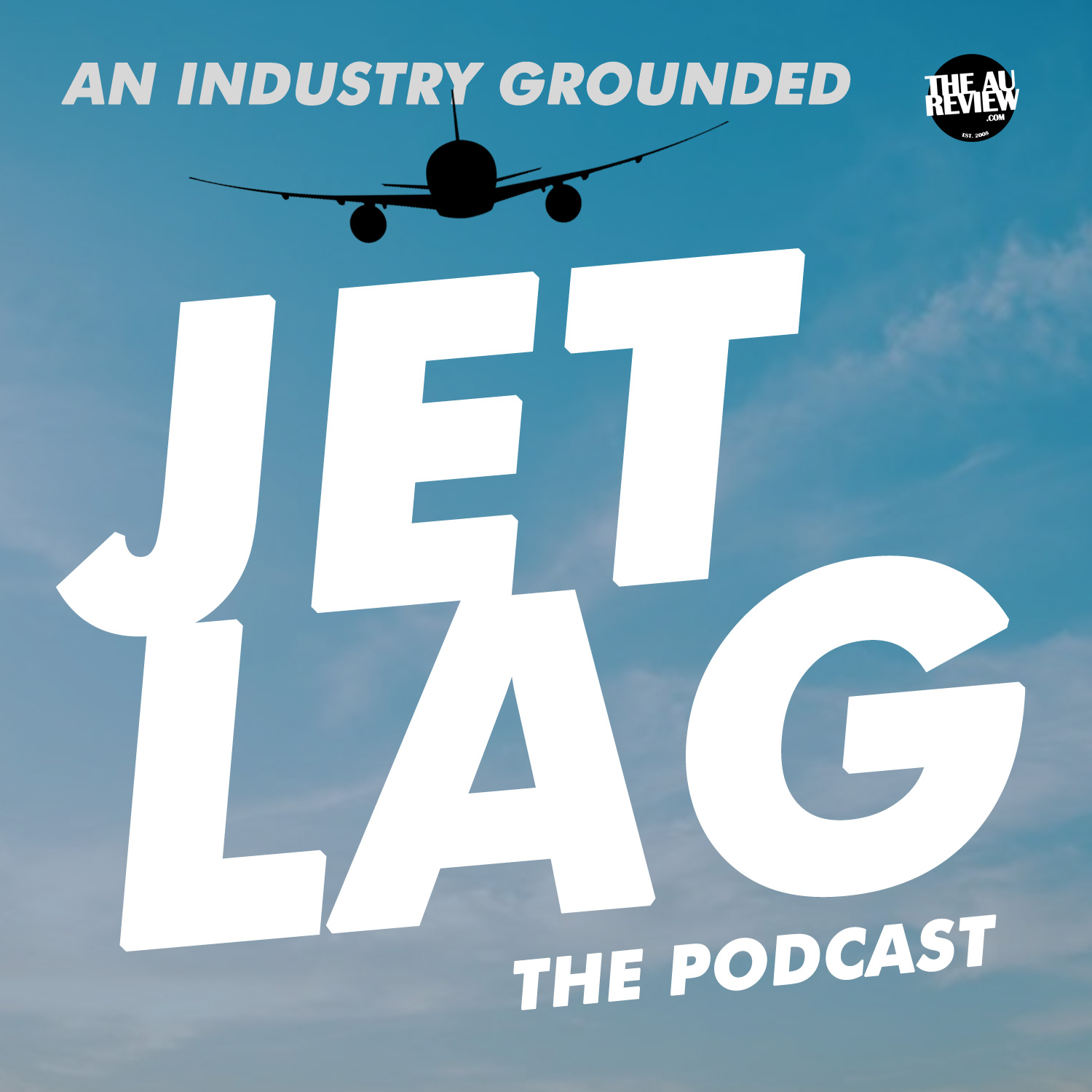 Jetlag: The Podcast - An Industry Grounded